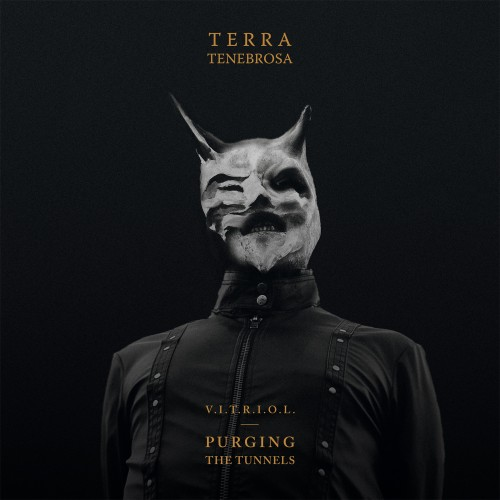 Terra Tenebrosa - V.I.T.R.I.O.L. - Purging The Tunnels