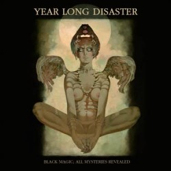 Year Long Disaster - Black Magic; All Mysteries Revealed