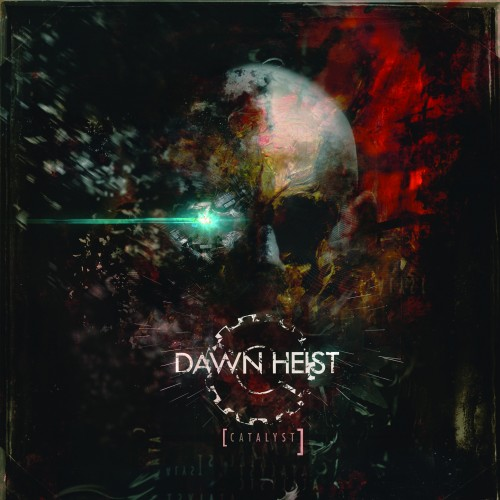 Dawn Heist - Catalyst
