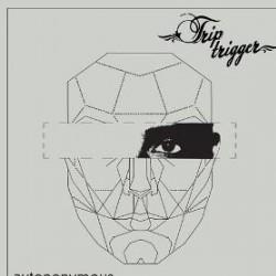 Trip Trigger - Autnonymous